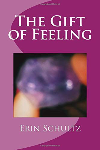 The Gift of Feeling por Erin Schultz
