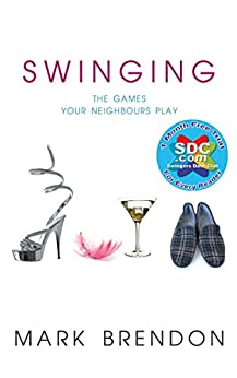 Swinging: The Games Your Neighbours Play by [Brendon, Mark]