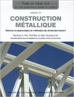 Construction mtallique : Notions fondamentales et mthodes de dimensionnement de Manfred A. Hirt ,Rolf Bez ,Alain Nussbaumer ( 30 mars 2006 )