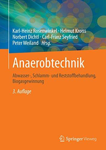 Anaerobtechnik: Abwasser-, Schlamm- und Reststoffbehandlung, Biogasgewinnung