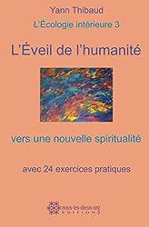 L'Éveil de l'humanité - vers une nouvelle spiritualité: L'Écologie intérieure 3