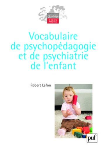 Vocabulaire de psychopédagogie et de psychiatrie de l'enfant par Robert Lafon (sous la direction de)