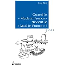 Quand le « Made in France » devient le « Mad in France » ? (- SDE)