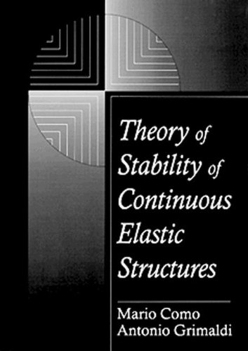 Theory of Stability of Continuous Elastic Structures (Engineering Mathematics) por Mario Como