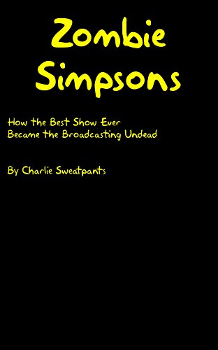 Zombie Simpsons: How the Best Show Ever Became the Broadcasting Undead (English Edition) (Zombie Animationen)