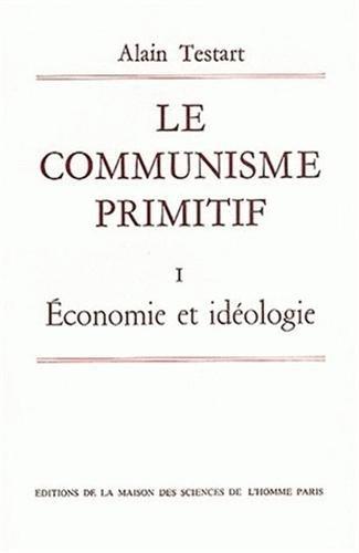 Le communisme primitif, économie et idéologie