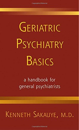 Geriatric Psychiatry Basics: A Handbook for General Psychiatrists (Norton Professional Books (Paperback)) by Kenneth Sakauye (2008-04-01)