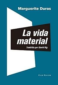 La vida material par Marguerite Duras