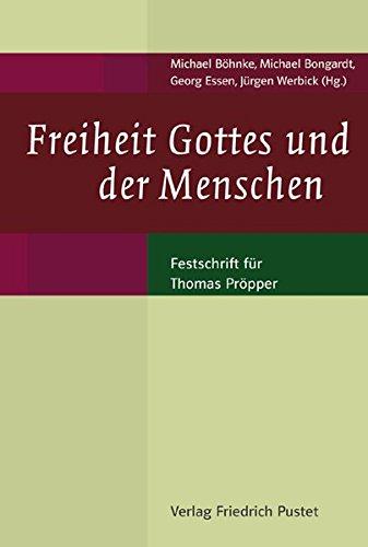 freiheit-gottes-und-der-menschen-festschrift-fur-thomas-propper