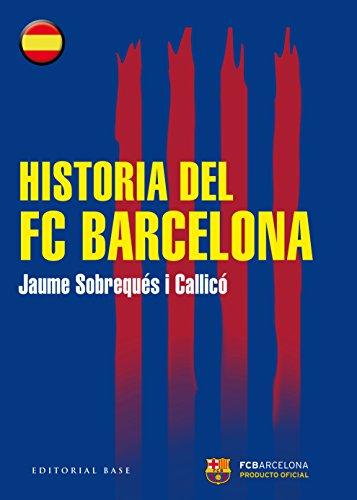 Historia del FC Barcelona por Jaume Sobrequés i Callicó
