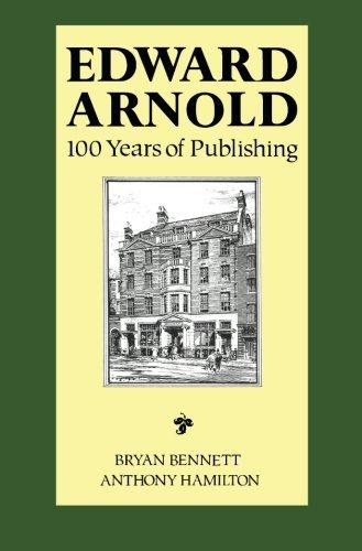 Edward Arnold: 100 Years of Publishing by Bryan Bennett (1990-01-01)