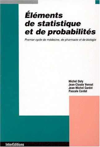 Eléments de statistique et de probabilités.. Premier cycle de médecine, de pharmacie et de biologie