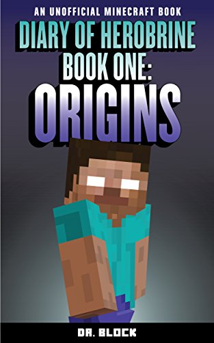 Diary of Herobrine: Origins (an unofficial Minecraft book) (The Herobrine Story Book 1) (English Edition)