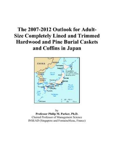 The 2007-2012 Outlook for Adult-Size Completely Lined and Trimmed Hardwood and Pine Burial Caskets and Coffins in Japan