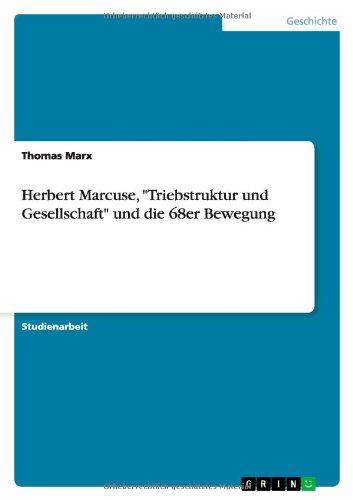"""Herbert Marcuse, """"Triebstruktur und Gesellschaft"""" und die 68er Bewegung"""
