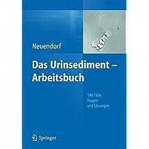 Das Urinsediment - Arbeitsbuch: 140 Fälle, Fragen und Lösungen
