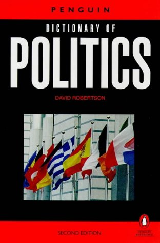 The Penguin Dictionary of Politics (Penguin reference)