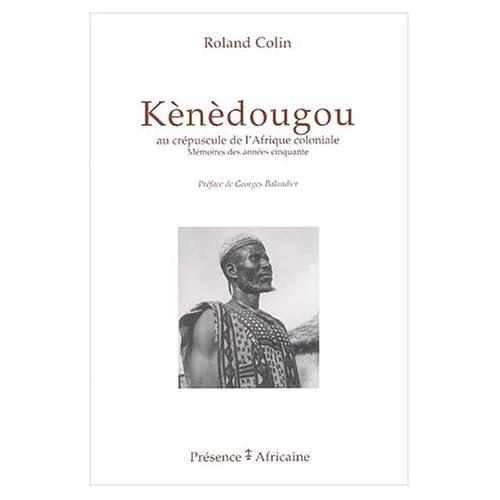 Kènèdougou : Au crépuscule de l'Afrique coloniale : mémoires des années cinquante