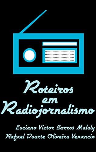 Roteiros em Radiojornalismo (Portuguese Edition)