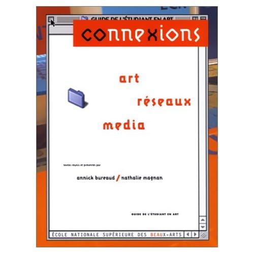 Connexions : Art, réseaux, media