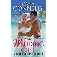 [The Wedding Gift] (By (author) Cara Connelly) [published: April, 2017]