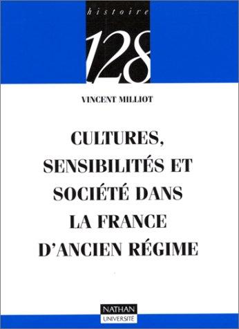 Cultures, sensibilits et socit dans la France d'Ancien Rgime
