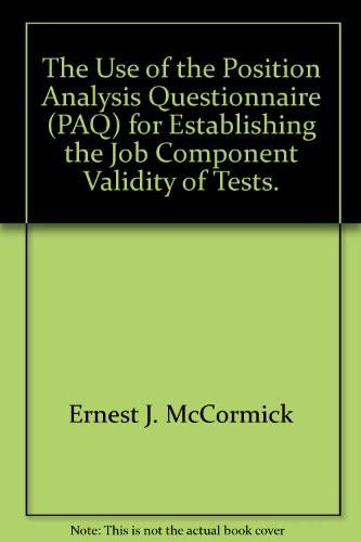 The Use of the Position Analysis Questionnaire (PAQ) for Establishing the Job Component Validity of Tests.