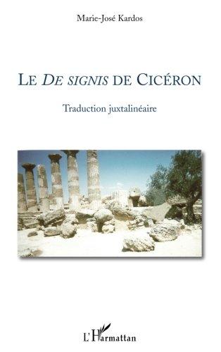 Le De signis de Cicéron: Traduction juxtalinéaire por Marie-José Kardos