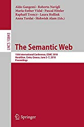 The Semantic Web: 15th International Conference, ESWC 2018, Heraklion, Crete, Greece, June 3–7, 2018, Proceedings (Information Systems and Applications, incl. Internet/Web, and HCI)