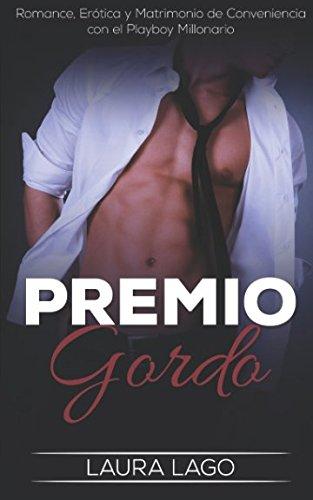 Premio Gordo: Romance, Erótica y Matrimonio de Conveniencia con el Playboy Millonario (Novela Romántica, Erótica y de Humor) thumbnail