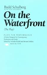 On the Waterfront: (the Play) (Plays for Performance)