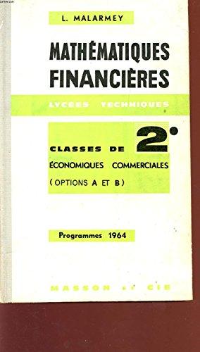 MATHEMATIQUES FINANCIERES - LYCEES TECHNIQUES - CALSSES DE 2 ECONOMIQUES COMMERCIALES - OPTIONS A ET B - PROGRAMME 1964.