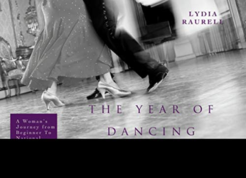 A Year of Dancing Dangerously: A Woman's Journey from Beginner to Winner por Rebecca Hind