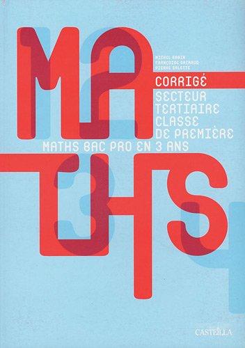 Mathémathiques 1e Bac pro Secteur tertiaire Groupement C : Livre du professeur