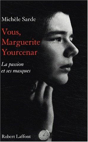 VOUS MARGUERITE YOURCENAR par MICHELE SARDE
