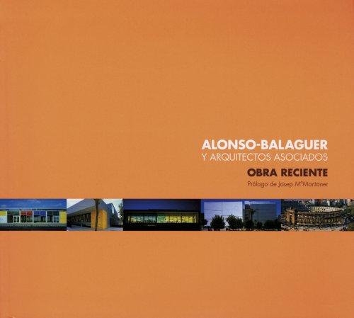 Alonso-Balaguer y Arquitectos Asociados: Obra Reciente