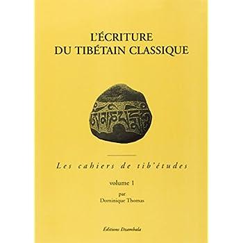 L'écriture du tibétain classique, tome 1