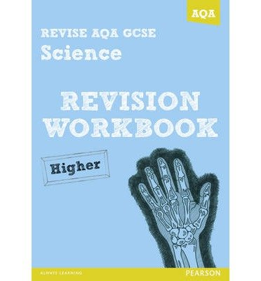 Revise AQA: GCSE Science A Revision Workbook Higher (REVISE AQA Science) (Paperback) - Common