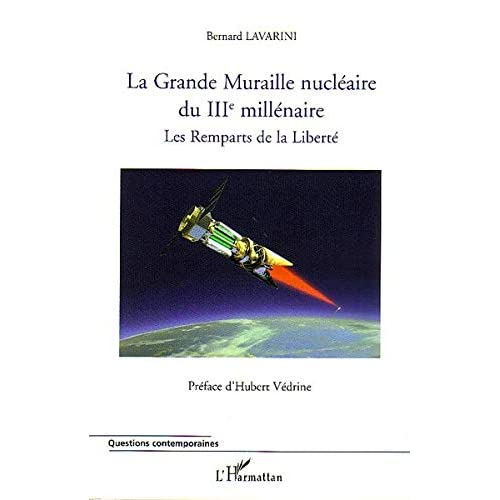 La Grande Muraille Nucléaire du IIIe Millénaire : Les Remparts de la Liberté
