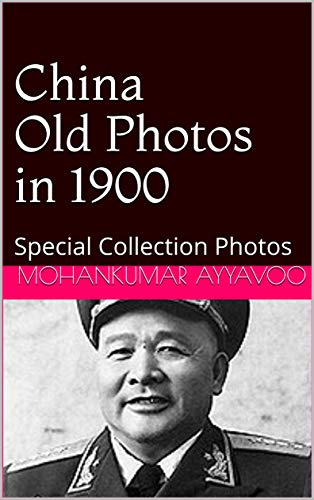 China Old Photos in 1900: Special Collection Photos (2019-117 Book 1) (English Edition)
