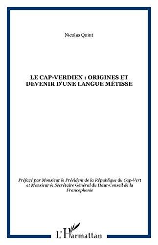 Cap-Verdien (le) Origines et Devenir d'une Langue Meti