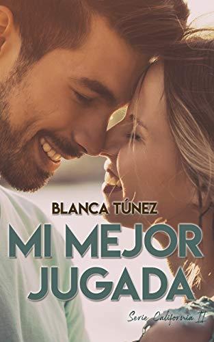 Mi mejor jugada (Serie California nº 2) de Blanca Tunez