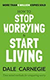 #8: How to Stop Worrying and Start Living