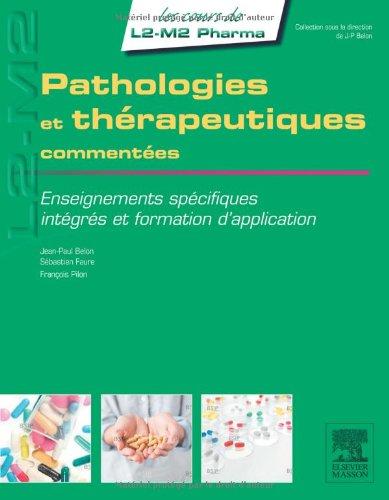 Pathologies et thérapeutiques commentées: Enseignements spécifiques, intégrés et formation d application