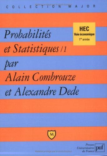 Probabilités et statistiques, tome 1 par Alain Combrouze