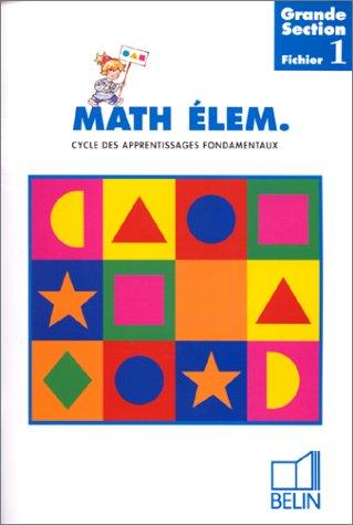 Mathématiques élémentaires grande section : Fichier 1, grande section