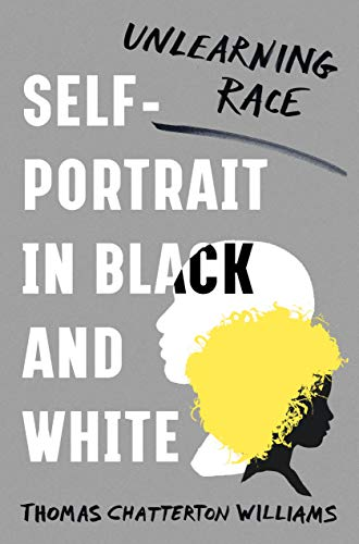 Self-Portrait in Black and White: Unlearning Race (English Edition)