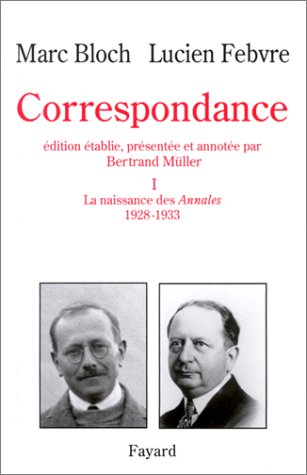 Correspondance, tome 1 : La Naissance des annales, 1928-1933