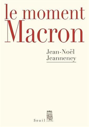 Le Moment Macron - Un président et l