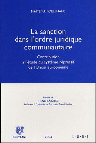 La sanction dans l'ordre juridique communautaire : Contribution à l'étude du système répressif de l'Union européenne